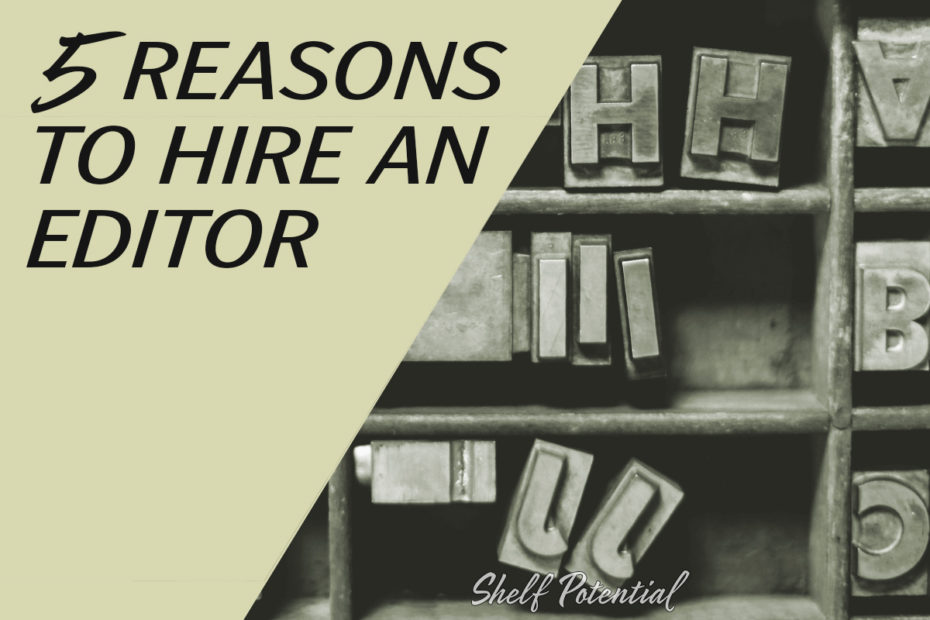 "letters in a typesetter's drawer with text: ""5 reasons to hire an editor"""